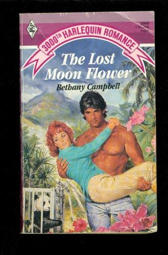 The Lost Moon Flower (Harlequin Romance, No: Campbell, Bethany