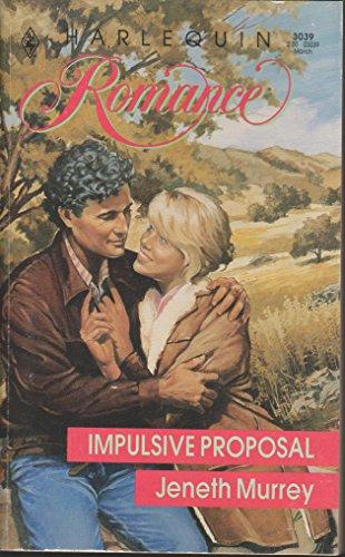 9780373030392: Impulsive Proposal