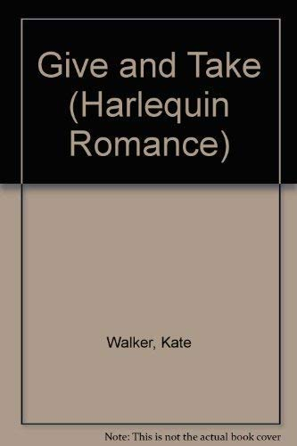 9780373031740: Give and Take (Harlequin Romance)
