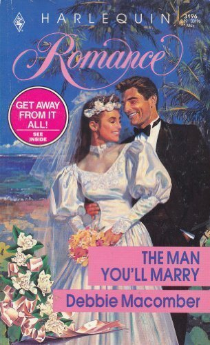 9780373031962: The Man You'll Marry (Harlequin Romance, No 3196)