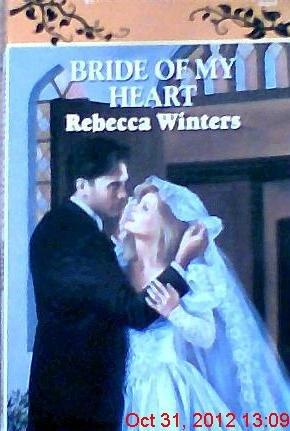 9780373033256: Bride Of My Heart