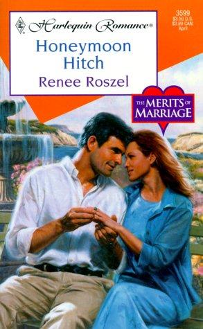 Honeymoon Hitch (The Merits Of Marriage): Roszel, Renee