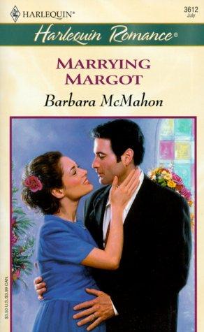Marrying Margot (Beaufort Brides): Barbara McMahon