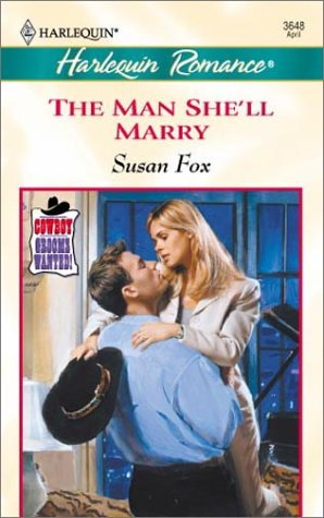 9780373036486: The Man She'll Marry (Cowboy Grooms Wanted!)