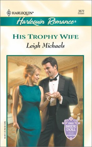 9780373036721: His Trophy Wife (To Have And To Hold)