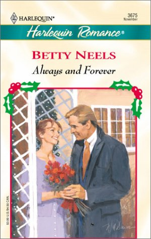 Always And Forever (Xmas) (Romance, 3675): Betty Neels