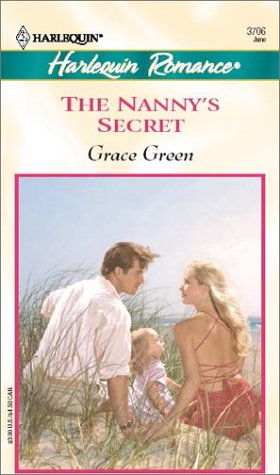 The Nanny's Secret (Harlequin Romance): Green, Grace