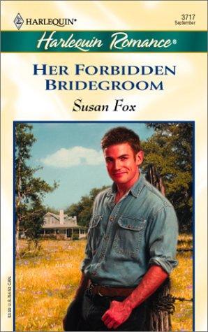 9780373037179: Her Forbidden Bridegroom