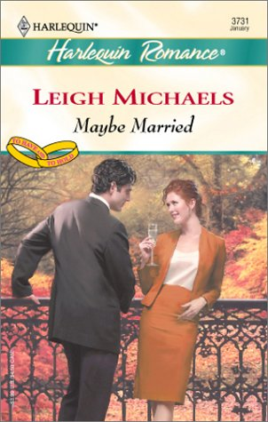 9780373037315: Maybe Married (To Have and to Hold)