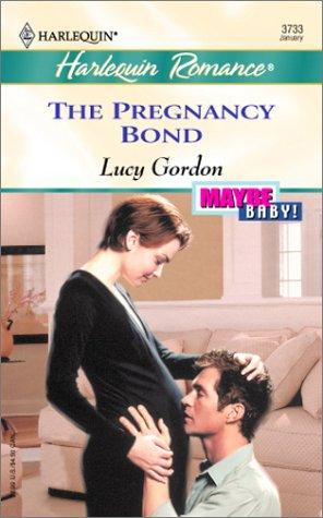 The Pregnancy Bond (Maybe Baby): Gordon, Lucy