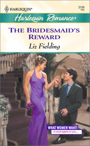9780373037490: The Bridesmaid's Reward (What Women Want !)