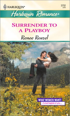 9780373037520: Surrender To A Playboy (What Women Want!)