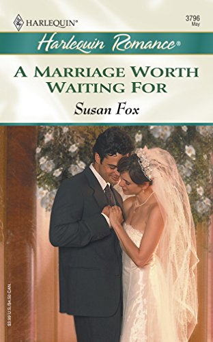 9780373037964: A Marriage Worth Waiting For