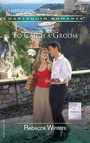 9780373038190: To Catch A Groom: The Husband Fund