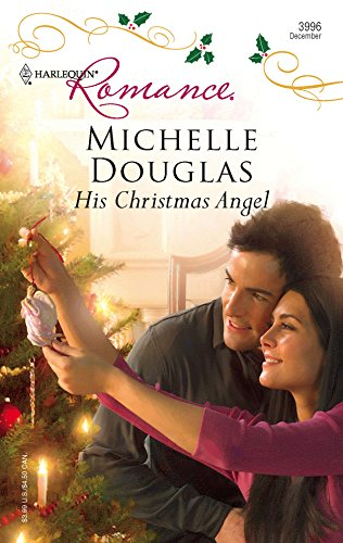 His Christmas Angel: Michelle Douglas