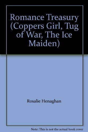 9780373041671: Romance Treasury (Coppers Girl, Tug of War, The Ice Maiden)