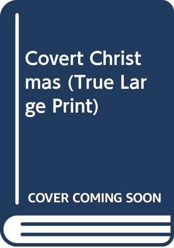 9780373042296: Covert Christmas (True Large Print)