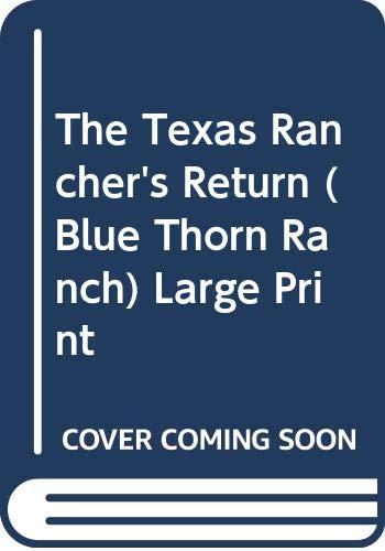 9780373044368: The Texas Rancher's Return (Blue Thorn Ranch) Large Print