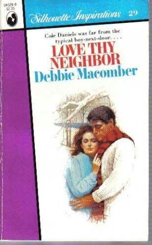 Love Thy Neighbor (Silhouette Inspirations, No. 29): Debbie Macomber