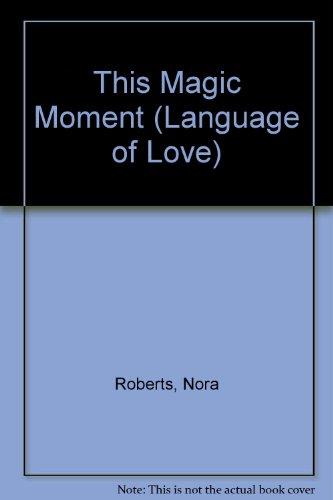 9780373046034: This Magic Moment (Language of Love)