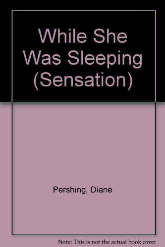 While She Was Sleeping (037304688X) by Diane Pershing
