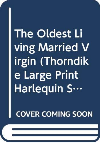 9780373047055: The Oldest Living Married Virgin (Silhouette Desire)