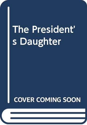 9780373047109: The President's Daughter