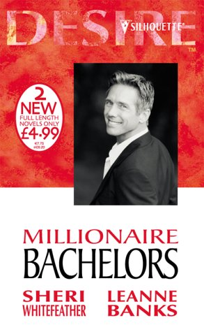 Millionaire Bachelors (Silhouette Desire) (0373047436) by WhiteFeather, Sheri; Banks, Leanne