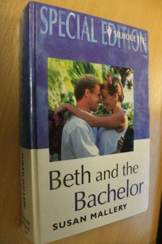 9780373047970: Beth and the Bachelor