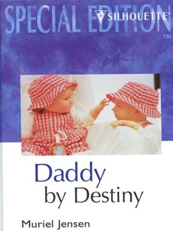 9780373048069: Daddy by Destiny