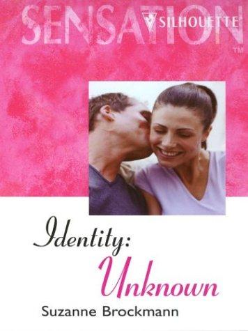 Identity: Unknown (Tall, Dark & Dangerous, Book 8): Brockmann, Suzanne