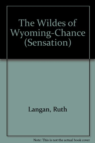 9780373048267: The Wildes Of Wyoming--Chance (Sensation S.)