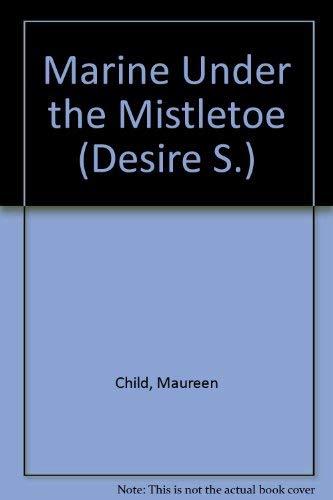 9780373048519: Marine Under the Mistletoe (Large Print Silhouette Desire)