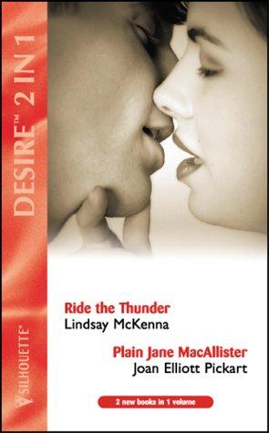 9780373048793: Ride the Thunder: AND Plain Jane MacAllister by Joan Elliott Pickart (Desire)