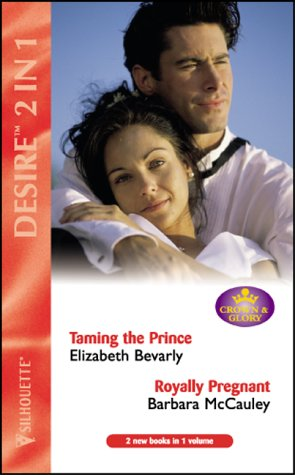 9780373048830: TAMING THE PRINCE / ROYALLY PREGNANT (Desire 2 in 1 DD74)
