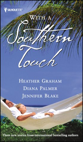 With a Southern Touch (STP - Sil Collection): JENNIFER BLAKE, HEATHER GRAHAM, DIANA PALMER'