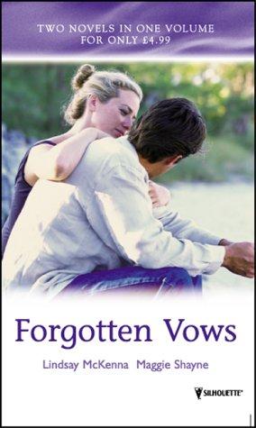 Forgotten Vows (Spotlight Series): McKenna, Lindsay, Shayne, Maggie