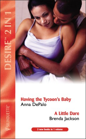 9780373049912: Having The Tycoon's Baby / A Little Dare: Having The Tycoon's Baby / A Little Dare: AND A Little Dare (Silhouette Desire)