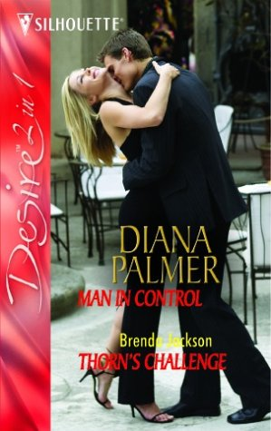 Man in Control: AND Thorn's Challenge (Desire): Diana Palmer, Brenda
