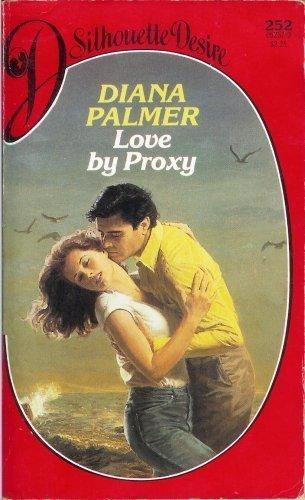 9780373052523: Love by Proxy (Silhouette Desire, No 252)