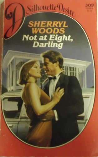 Not At Eight Darling (Silhouette Desire): Sherryl Woods