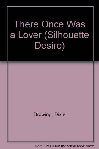 There Once Was A Lover (Silhouette Desire): Browning, Dixie