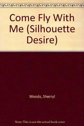 9780373053452: Come Fly With Me (Silhouette Desire)