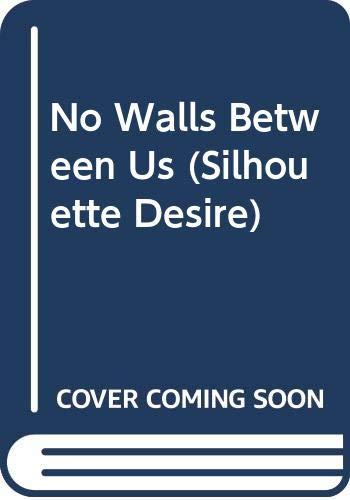No Walls Between Us (Silhouette Desire) (0373053657) by Naomi Horton