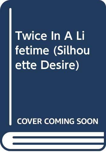 9780373053964: Twice In A Lifetime (Silhouette Desire)