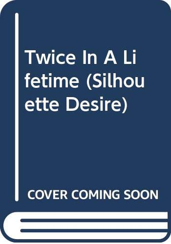 9780373053964: Twice In A Lifetime (Silhouette Desire)