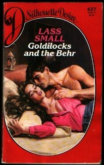 9780373054374: Goldilocks and the Behr (Silhouette Desire, No 437)