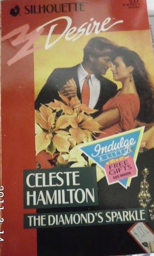The Diamond's Sparkle (Silhouette Desire, No. 537): Hamilton, Celeste