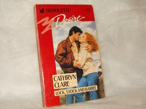 Lock,Stock & Barrel (Harlequin Desire, No 550): Clare, Cathryn