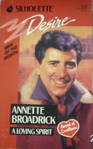 A Loving Spirit (Man of the Month) (Silhouette Desire #552): Broadrick, Annette